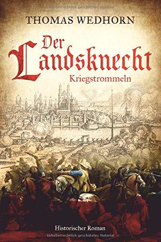 Der Landsknecht: Kriegstrommeln Taschenbuch – 9. September 2018 Thomas Wedhorn Juliane Schneeweiss Independently published 1720181209