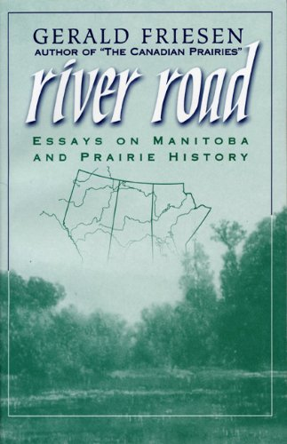 River Road: Essays on Manitoba and Prairie History