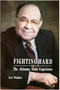 Fighting Hard: The Alabama State Experience: Levi Watkins