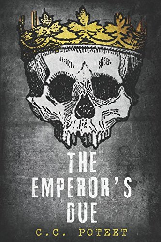 The Emperor's Due: Book One - Fate, Chance, Kings and Desperate Men pdf