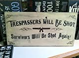 MarthaFox Trespassers Will be Shot Sign Survivors Will be Shot Again Painted Wood 20 x 10 inch Sign Great Redneck Sign