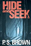 Hide and Seek, P. S. Brown, 1481145517