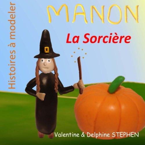 Manon la Sorciere (Histoires À Modeler) (French