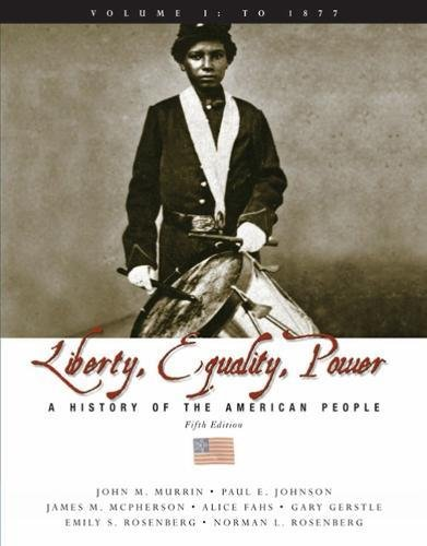 Liberty, Equality, and Power: A History of the American People, Volume I: To 1877