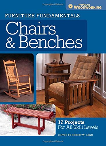 Furniture Fundamentals – Chairs & Benches: 17 Projects For All Skill Levels