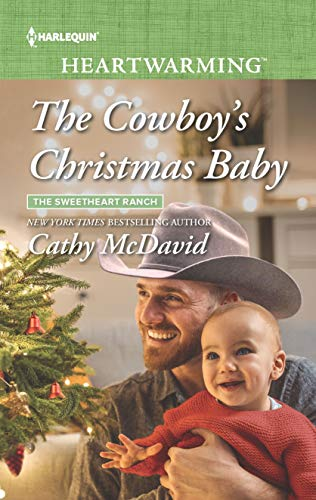 The Cowboy's Christmas Baby: A Clean Romance (The Sweetheart Ranch Book 3) by [McDavid, Cathy]