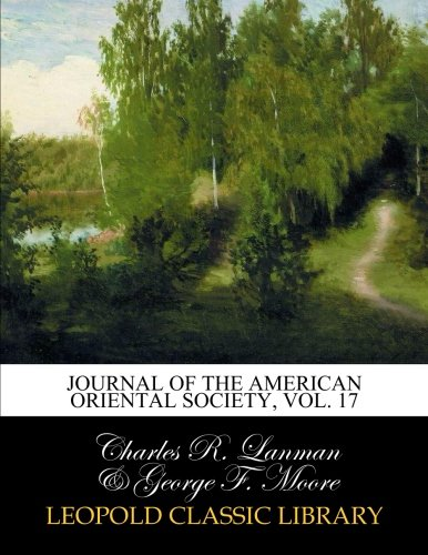 Journal of the American Oriental Society, Vol. 17