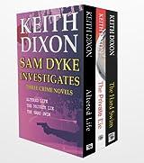 Sam Dyke Box Set: Three Crime Novels (English Edition)