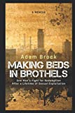 Making Beds in Brothels: A Memoir: One man's fight for redemption after a lifetime of sexual exploitation.