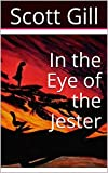 Ever wonder what life is like for the figures in a painting? Maybe it is more lively than you could ever imagine. 'In the Eye of the Jester' tells the story of a painting figure stored in a London art gallery who falls in love with a young man who fr...