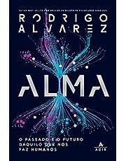 Alma: O passado e o futuro daquilo que nos faz humanos