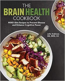 The Brain Health Cookbook: Mind Diet Recipes to Prevent ...