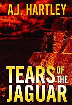 Tears of the Jaguar by [Hartley, A.J.]