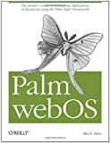 Palm WebOS : The Insider's Guide to Developing Applications in Javascript Using the Palm Mojo Framework, Allen, Mitch, 0596155255