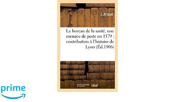 Le bureau de la sante une menace de peste en 1579: contribution a l