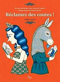 Réclamez des contes par Delphine Jacquot