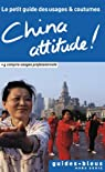 China Attitude ! Le petit guide des usages et coutumes par Flower