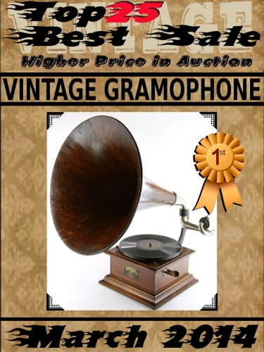 Top25 Best Sale - Higher Price in Auction - March 2014 - Vintage Gramophone