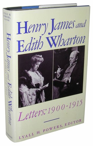 Henry James and Edith Wharton: Letters : 1900-1915