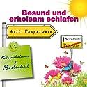 Gesund und erholsam schlafen (Körperbalance und Seelenheil) Hörbuch von Kurt Tepperwein Gesprochen von: Kurt Tepperwein