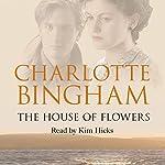 The House of Flowers | Charlotte Bingham