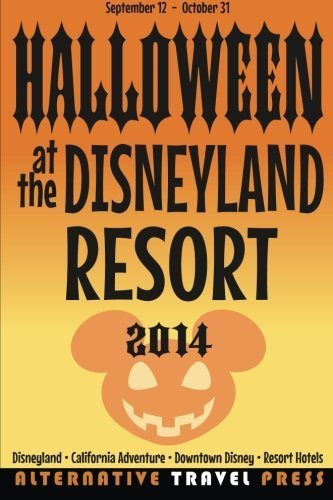 Halloween at the Disneyland Resort: 2014 (Ultimate Unauthorized Quick Guide) by John Glass (Halloween Disney Land)