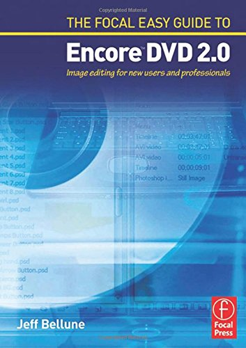 The Focal Easy Guide to Adobe ® Encore T DVD 2.0