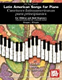 Latin American Songs for Piano for Children and Adults, Juanita Martin Newland-Ulloa, 0786673982