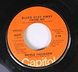 Merle Haggard 45 RPM Blues Stay Away From Me / A Working Man Can't Get Nowhere Today