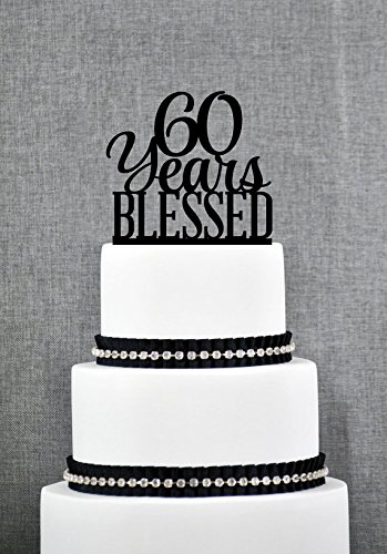 60 Years Blessed Cake Topper Classy 60th Birthday Anniversary Amazoncouk Kitchen Home
