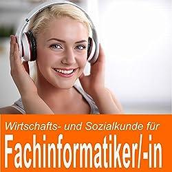 Wirtschafts- und Sozialkunde für Fachinformatiker / Fachinformatikerin