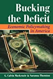 Bucking the Deficit, G. Calvin Mackenzie and Saranna Thornton, 0813320615