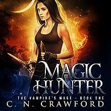 Magic Hunter: An Urban Fantasy Novel Audiobook by C.N. Crawford Narrated by Laurel Schroeder