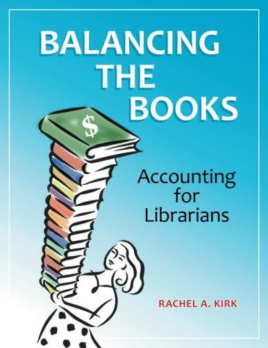 Balancing the Books: Accounting for Librarians by Brand: Libraries Unlimited