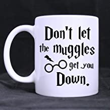 Funny Mug - Don't Let The Muggles Get You Down - 11 OZ Coffee Mugs - Funny Harry Potter Inspirational and sarcasm