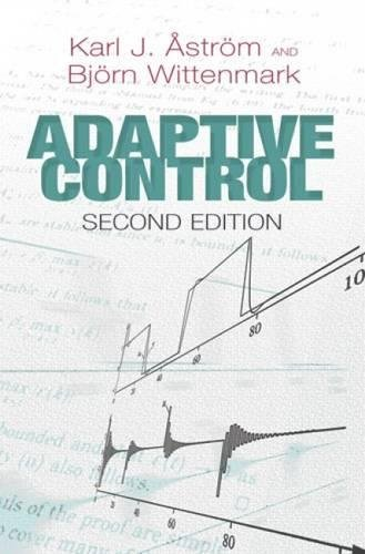 Adaptive Control: Second Edition (Dover Books on Electrical Engineering)