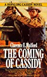 The Coming of Cassidy, Clarence E. Mulford, 0812522915