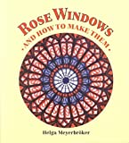 img - for [Rose Windows and How to Make Them: Coloured Tissue Paper Crafts] (By: Helga Meyerbroeker) [published: July, 1994] book / textbook / text book