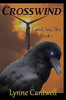 Crosswind (Land, Sea, Sky Book 1) by [Cantwell, Lynne]