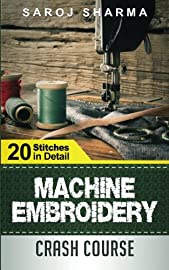Machine Embroidery Crash Course: How to Master Machine Embroidery at Home