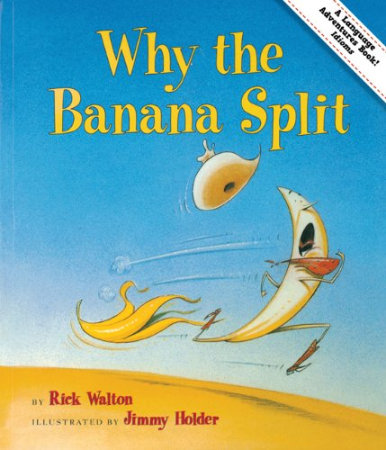 Why the Banana Split: Adventures in Idioms (Language Adventures Book) by Gibbs Smith