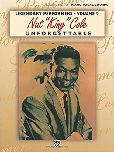 Nat King Cole - Unforgettable: Piano/Vocal/Chords (Legendary ...