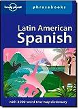 Latin American Spanish Phrasebook, Lonely Planet Staff and Roberto Esposto, 1740597125