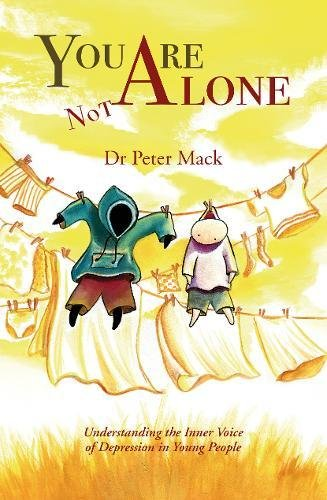 You Are Not Alone: A Guide to the Inner Voice of Depression For Parents, Teachers and Caregivers