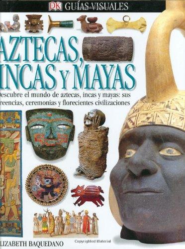 Aztecas, Incas, Y Mayas (DK Eyewitness Books) (Spanish Edition) pdf
