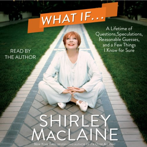 What If.: A Lifetime of Questions, Speculations, Reasonable Guesses, and a Few Things I Know for Sure by Simon & Schuster Audio