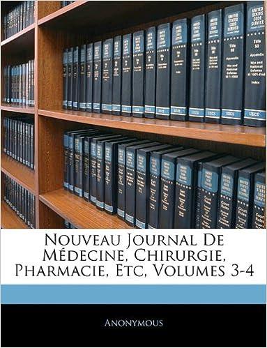 Livre Nouveau Journal de Medecine, Chirurgie, Pharmacie, Etc, Volumes 3-4 epub pdf