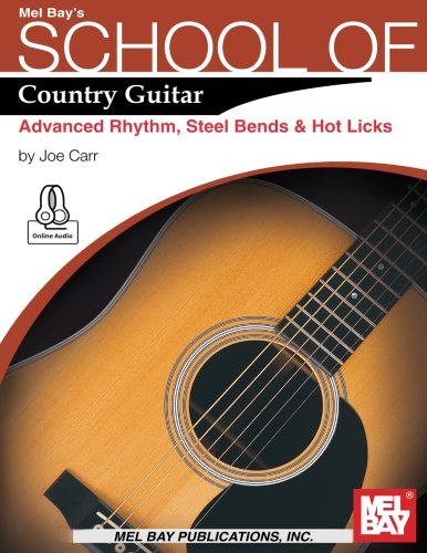 Hot Country Guitar Licks (School of Country Guitar: Advanced Rhythm, Steel Bends & Hot Licks)
