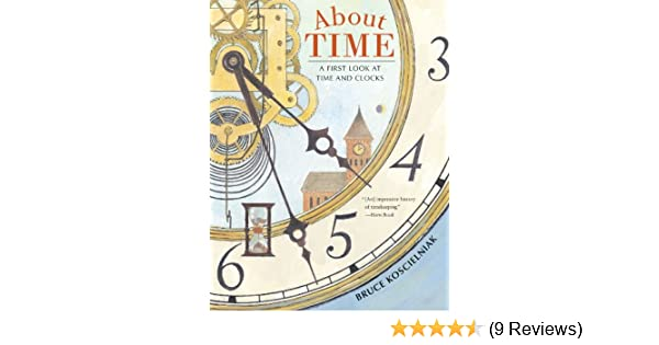 Amazon about time a first look at time and clocks ebook bruce amazon about time a first look at time and clocks ebook bruce koscielniak kindle store fandeluxe Images
