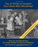 Top 10 Tricks to Conquer Your Niche with WordPress!, David Pankhurst, 1453765638
